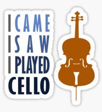 I Came I Saw I Played Cello Sticker