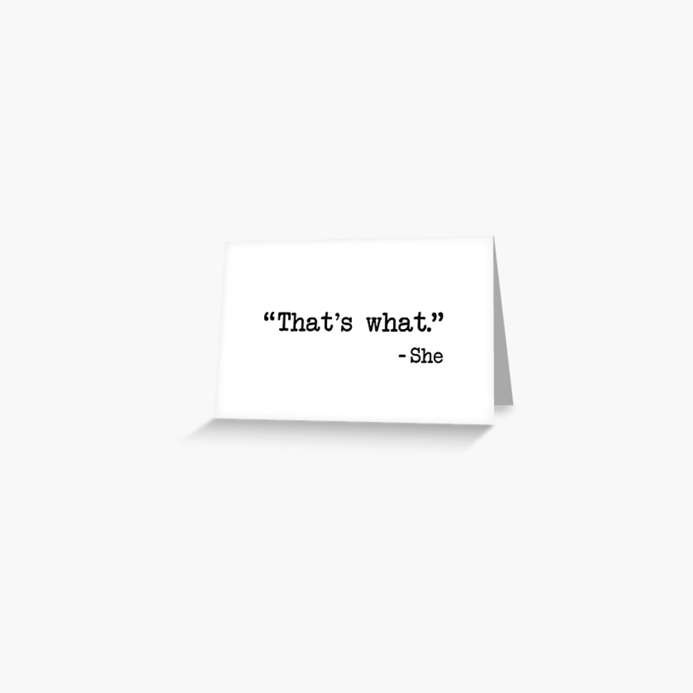 That's What She Said Quote Greeting Card