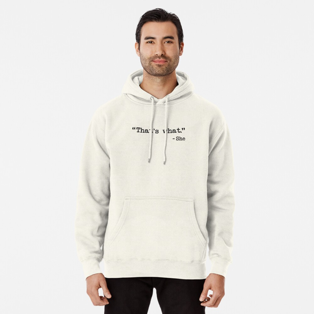 That's What She Said Quote Pullover Hoodie