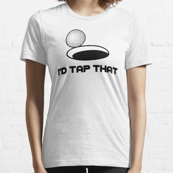 Golf I'd Tap That Essential T-Shirt