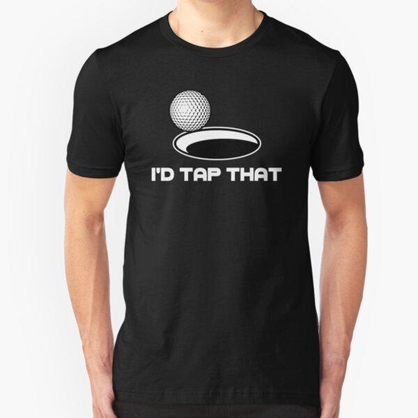 Golf I'd Tap That Slim Fit T-Shirt