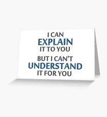 Tarjeta de felicitación El lema del ingeniero no puede entenderlo por usted