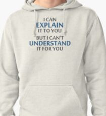 Engineer's Motto Can't Understand It For You Pullover Hoodie