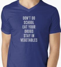 Don't Do School Eat Your Drugs Stay In Vegetables T-Shirt