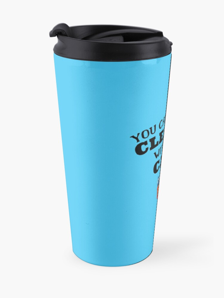 Alternate view of You Can't Spell Cleaner Without Care Housekeeping Novelty Travel Mug