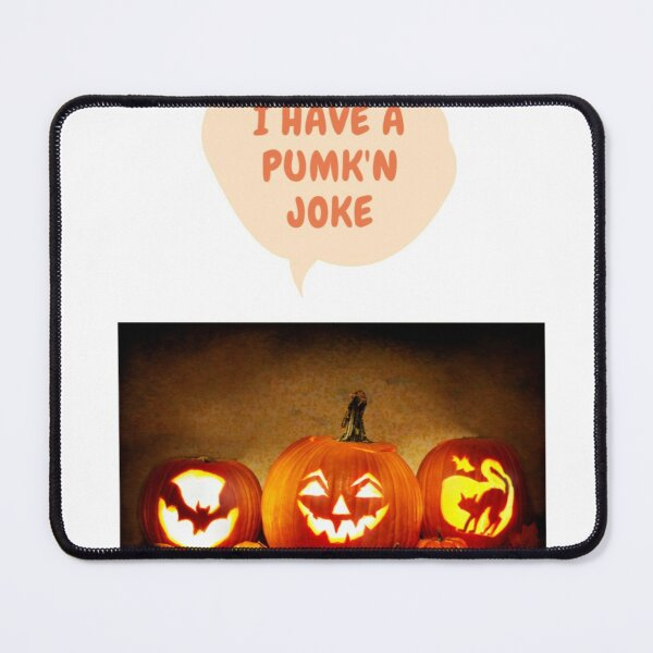 Have a PUMK'N Joke Mouse Pad
