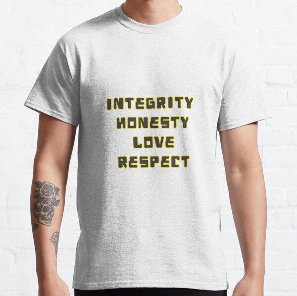 Integrity,  Honesty, Love, Respect Classic T-Shirt