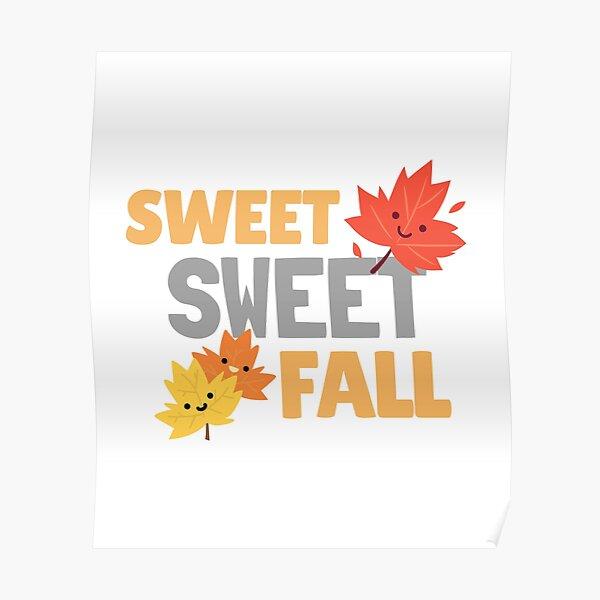 Sweet sweet fall Poster