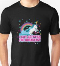 I Eat Glitter For Breakfast - Funny Magical Unicorn  Unisex T-Shirt