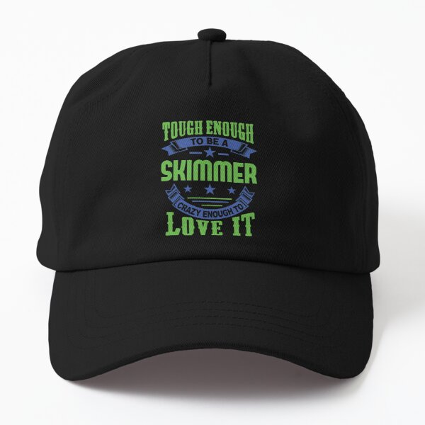 Tough Enough Skimmer Quote Dad Hat