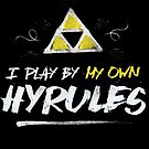 I Play By My Own Hyrules by barrettbiggers