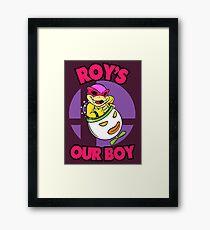 Roy's our boy! Framed Print