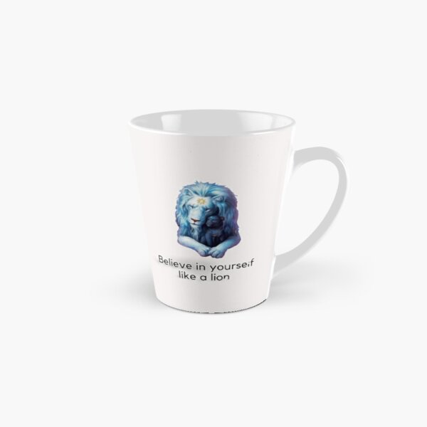 Believe in yourself like a lion Tall Mug