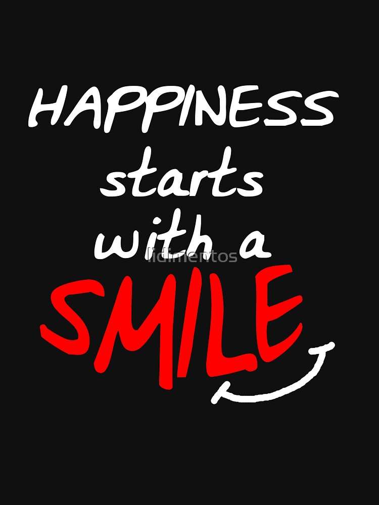 Happiness starts with a smile by lidimentos