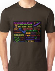 YORKSHIRE BORN AND BRED SAYINGS DIALECT Unisex T-Shirt