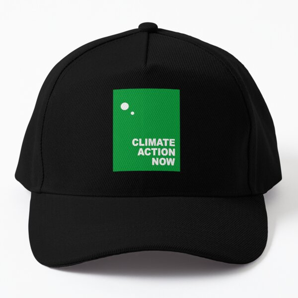 climate action now Baseball Cap