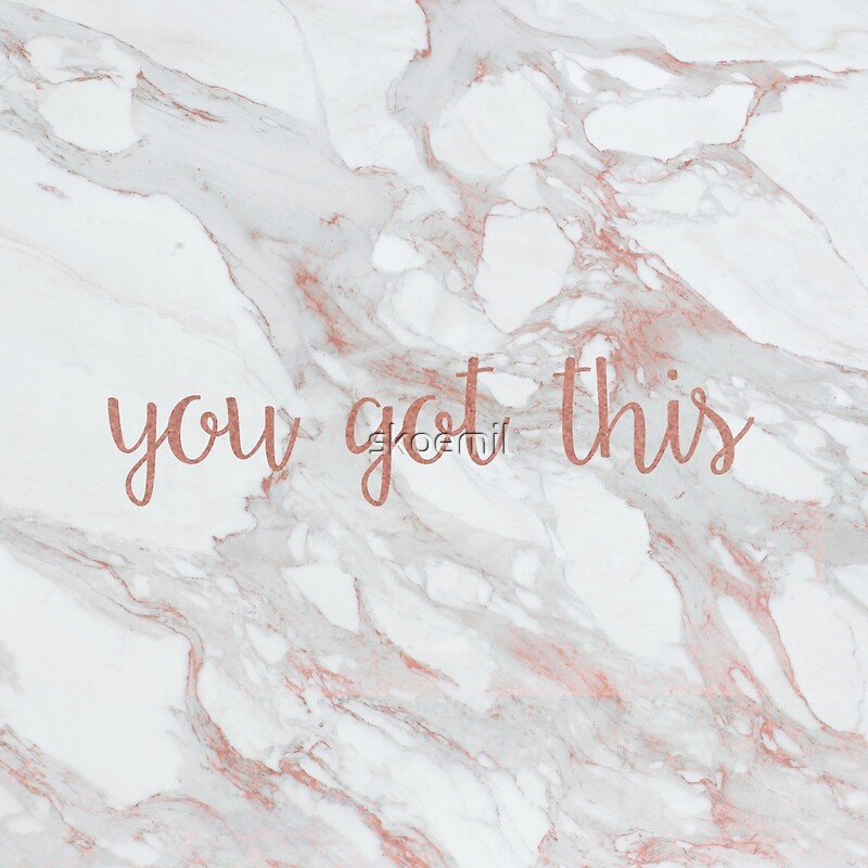 You Got This Rose Gold Marble Posters By Skoemil Redbubble