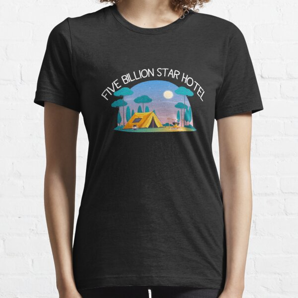 Five Billion Star Hotel; Camping Gifts, Essential T-Shirt