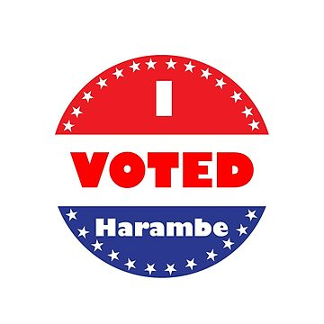 I voted for Harambe by HumboShot