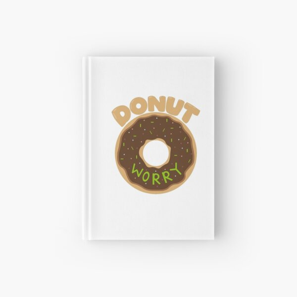 Donut Worry (Do not worry) Hardcover Journal