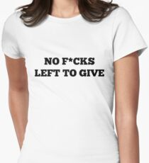 No F*cks Left to Give V3 Women's Fitted T-Shirt