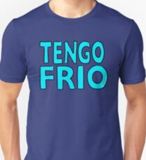 Tengo Frio Unisex T-Shirt
