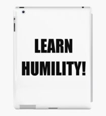 Learn Humility iPad Case/Skin