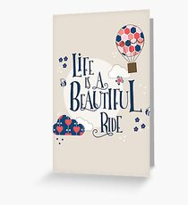 Life is a beautiful ride Greeting Card