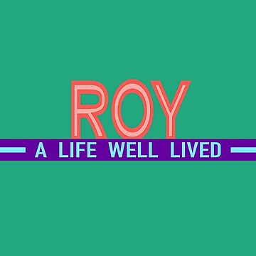 ROY: A Life Well Lived by Schwaz