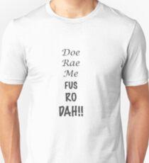 Doe Rae Me FUS RO DAH Unisex T-Shirt