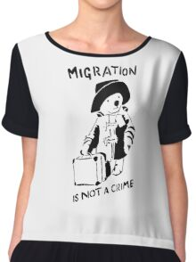 Migration Is Not A Crime - Banksy Chiffon Top
