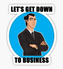 Let's Get Down To Business Sticker