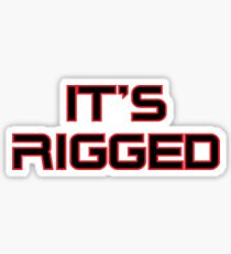 It's Rigged Merchandise Sticker