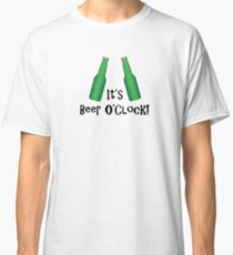 Its Beer O Clock Funny Drinking Phrase Classic T-Shirt