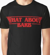 Stranger What About Barb Graphic T-Shirt