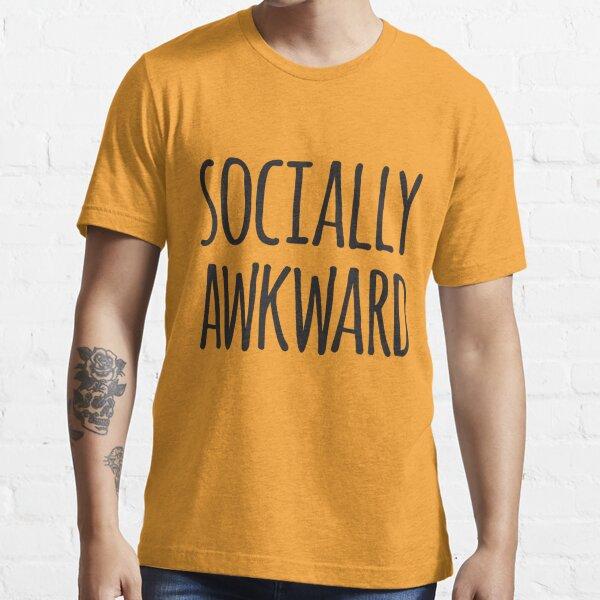 Socially awkward Essential T-Shirt