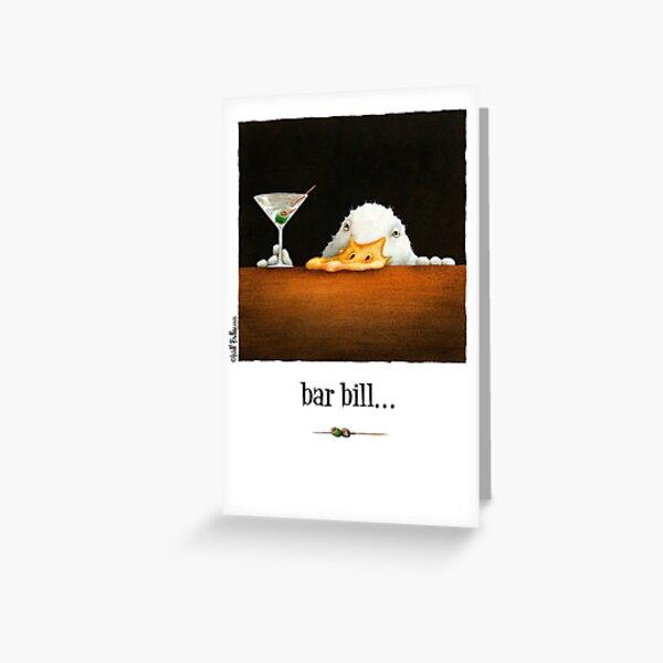 Will Bullas card / bar bill Greeting Card