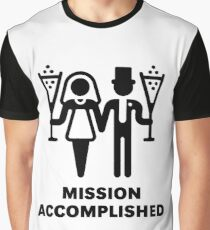 Mission Accomplished (Wedding / Marriage / Sparkling Wine / Black) Graphic T-Shirt