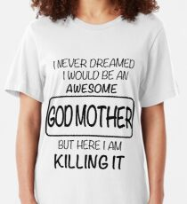 Awesome Godmother Is Killing It Mothers Day Gift Slim Fit T-Shirt