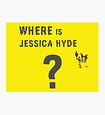 Where is Jessica Hyde ? Photographic Print