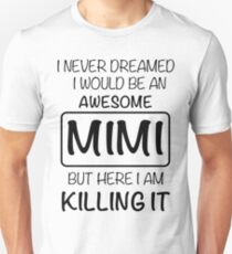 Awesome Mimi Is Killing It Gift Slim Fit T-Shirt