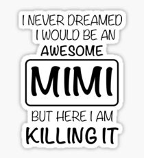 Awesome Mimi Is Killing It Gift Sticker