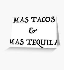 Mas Tacos & Mas Tequila Greeting Card