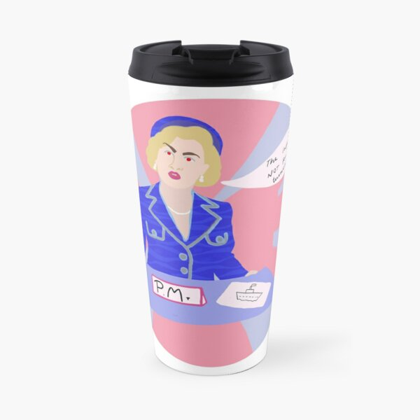 The lady is not for turning art print Travel Mug