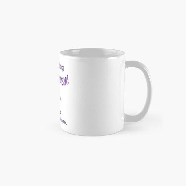 Stop spouting psychiatrism! Classic Mug