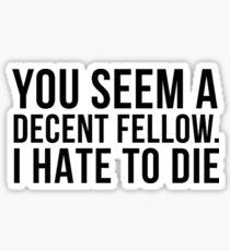 Decent Fellow - Die Sticker