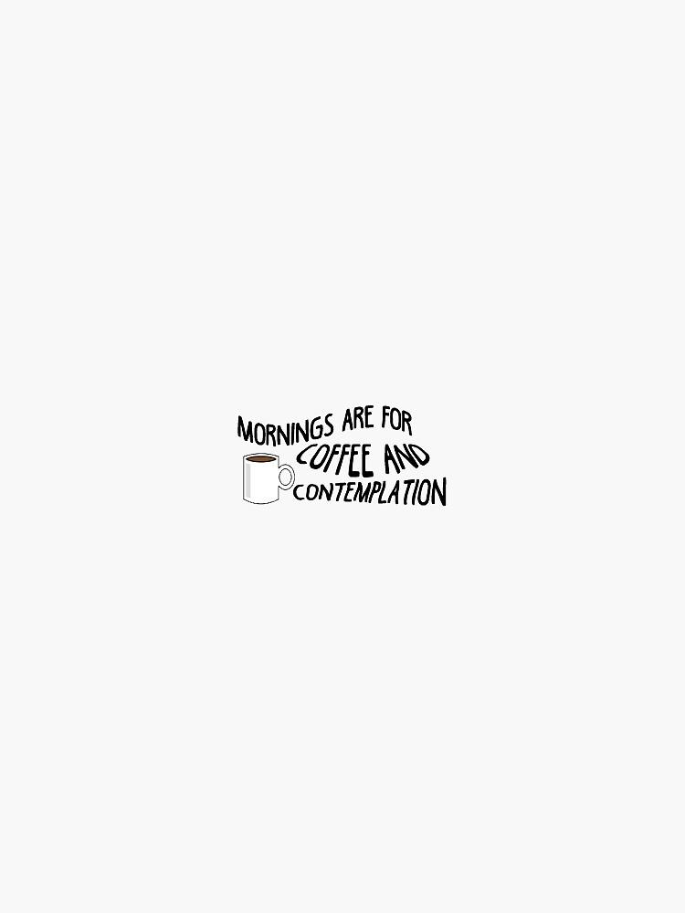 las mañanas son para el café y la contemplación de sydneynatalia