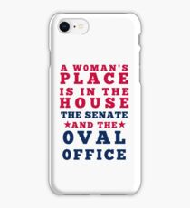 A Woman's Place Is In The House, Senate and Oval Office iPhone Case/Skin