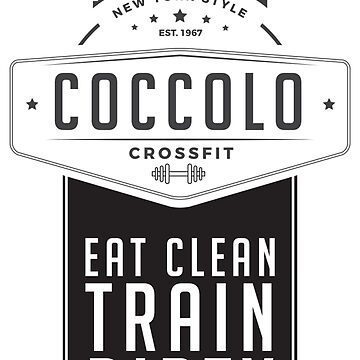 Coccolo Eat Clean Train Dirty CrossFit by Rockstar55