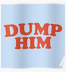 Dump Him Poster